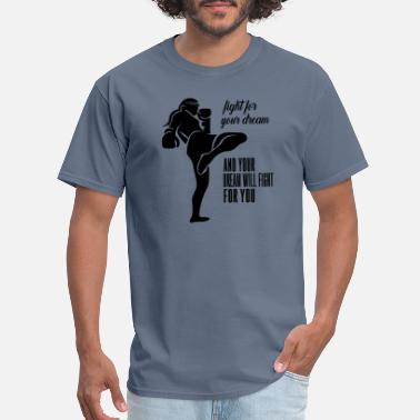 Fight For Your Dreams fight for your dream - Men's T-Shirt