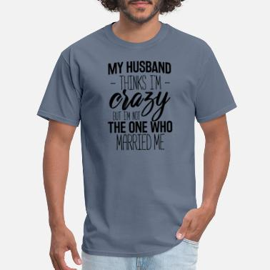 Husband Wife To Be Wife And Husband - Men's T-Shirt