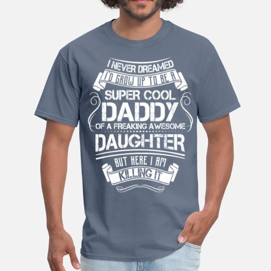 3918f3fd Front. Front. Back. Back. Design. Front. Front. Back. Design. Front. Front.  Back. Back. Daddy T-Shirts - Super Cool Daddy Of A Freaking Awesome Daughter  ...