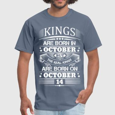 14 Real Kings Are Born On October 14 - Men's T-Shirt
