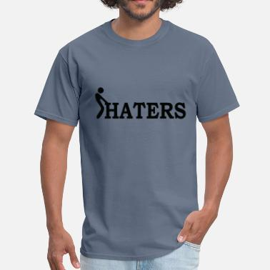 Fuck Haters & Fuck haters - Men's T-Shirt