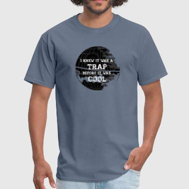 I Was A Nerd Before It Was Cool I knew it was a trap before it was cool - Men's T-Shirt