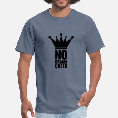 Fun Sexy Quotes stamp no drama queen no cool woman princess female - Men's T-Shirt