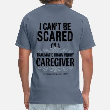 Injury I Can't Be Scared - I'm A TBI Caregiver - Men's T-Shirt