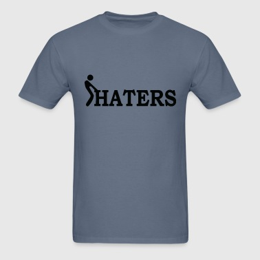 Fuck haters - Men's T-Shirt