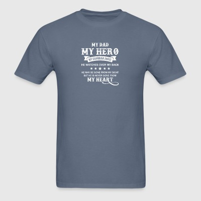 My Dad My Hero My Guardian Angel T Shirt - Men's T-Shirt