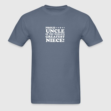 Proud Uncle Of The World's Greatest Niece - Men's T-Shirt
