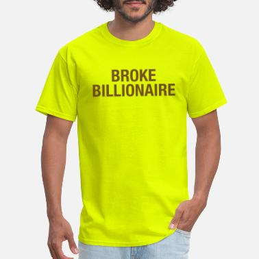 Luxury Broke Billionaire - Men's T-Shirt