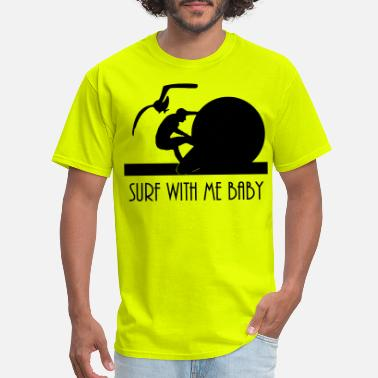 Baby Surf Surf With Me Baby Surfer And Surf Board - Men's T-Shirt