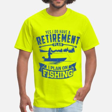 Retirement Fishing Fishing Retirement - Men's T-Shirt
