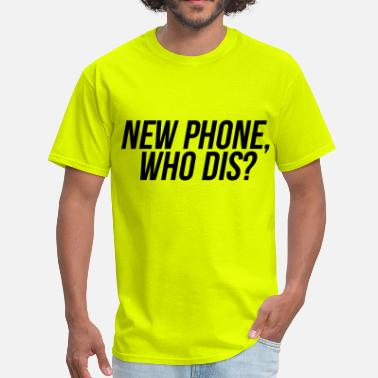 Who Dis New Phone Who Dis - Men's T-Shirt