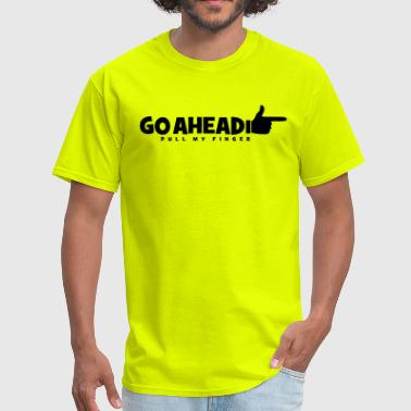 Funny Go Ahead Pull My Finger - Men's T-Shirt