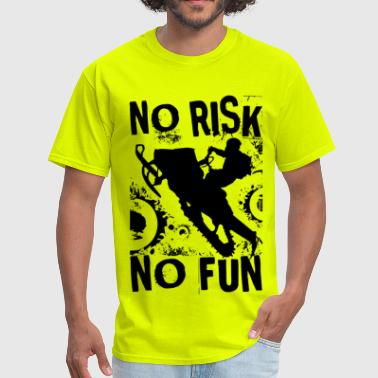Funny Snowmobile Snowmobiling No Risk - Men's T-Shirt