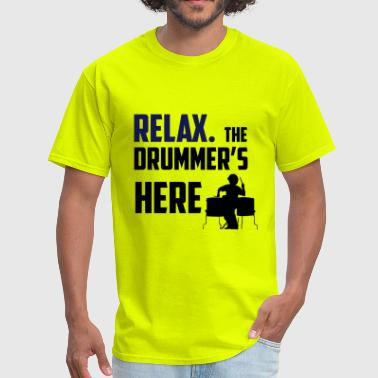 Relax The Drummer Is Here Relax the Drummer is here design for drummers - Men's T-Shirt