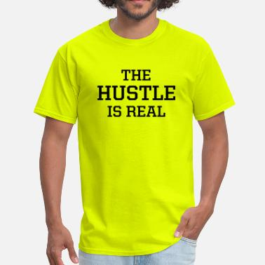 Neon The Hustle is Real - Men's T-Shirt