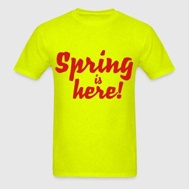 Spring is hear! - Men's T-Shirt