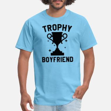 Trophy Trophy Boyfriend - Men's T-Shirt