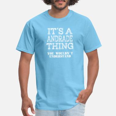 Football Humor ANDRADE Its A Thing You Wouldnt Understand - Men's T-Shirt