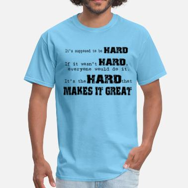 Winner Take All Expect it to be Hard - Men's T-Shirt
