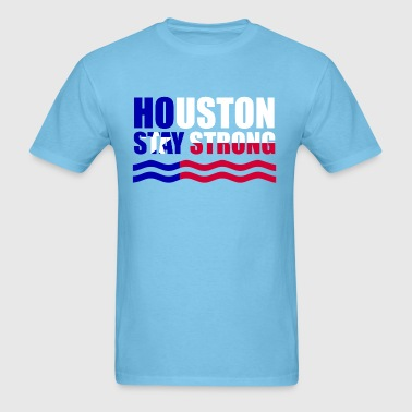 Houston stay strong - Men's T-Shirt