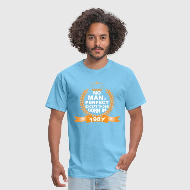 No Man is Perfect Except Those Born in 1987 - Men's T-Shirt