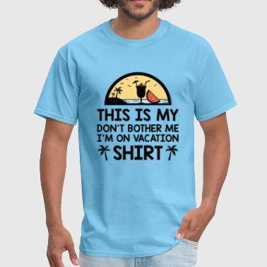 Beach I'm On Vacation - Men's T-Shirt
