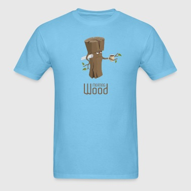 Morning wood - Men's T-Shirt