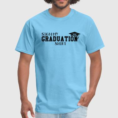 Sign My Graduation Senior High School Merch - Men's T-Shirt