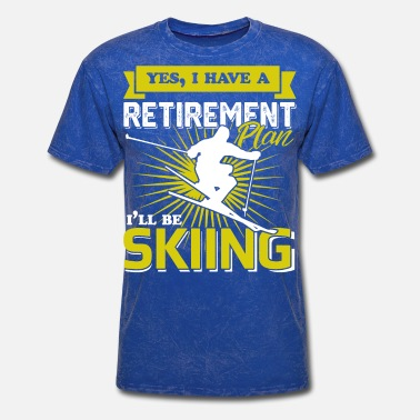 Skiing Retirement retirement plan skiing quote - Men's T-Shirt