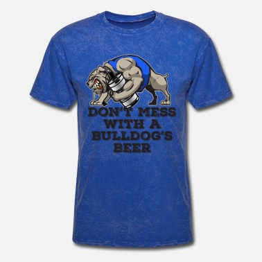 Don't Mess with a Bulldog's Beer - Men's T-Shirt