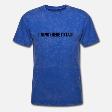 Aesthetic Sports Wear ImNotHereToTalk - Men's T-Shirt