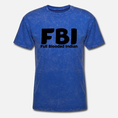 Full Blood FBI - Full Blooded Indian - Men's T-Shirt