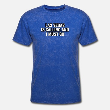 Viva La las vegas is calling and i must go accident import - Men's T-Shirt