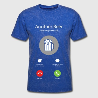 Beer Is Calling Another Beer Is Calling You - Men's T-Shirt
