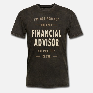 Financial Crisis Perfect Financial Advisor - Men's T-Shirt