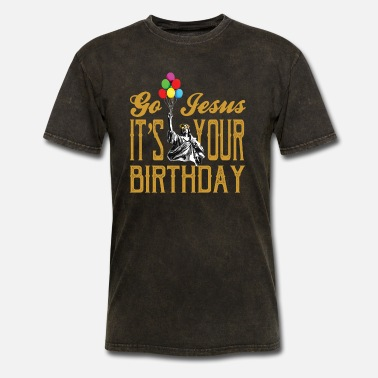 Happy Birthday Jesus Go Jesus, It's Your Birthday - Christmas Shirt - Men's T-Shirt