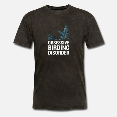Bird Obsessive Birding Disorder Funny Bird Watcher - Men's T-Shirt