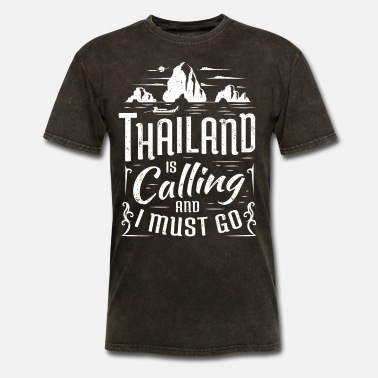 Funny Thailand Gift Thailand Is Calling I Must Go - Men's T-Shirt