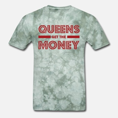 Hip Hop Money Queens get the money - Hip hop Quotales - Men's T-Shirt
