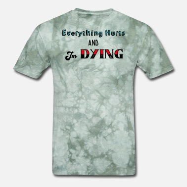 Bacon Everything Hurts and I'm Dying - Men's T-Shirt