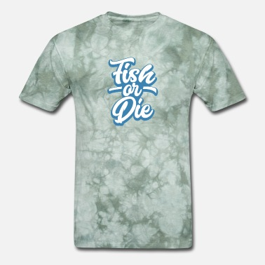 Fish Die Fish or Die - Men's T-Shirt
