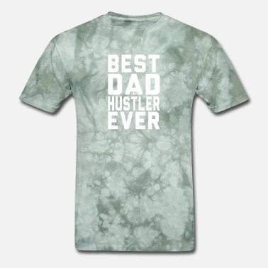 Hustler Girls Best Dad And Hustler Ever TEE SHIRT FOR HUSTLERS - Men's T-Shirt