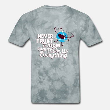 Trust never trust atom - Men's T-Shirt