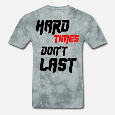 Hard Times Hard times - Men's T-Shirt