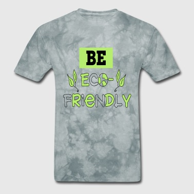Funny-eco-friendly-tees eco friendly - Men's T-Shirt