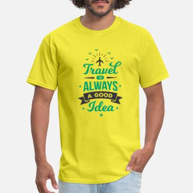 Holiday Maturity Travel is a good idea Traveling Holiday Maturity S - Men's T-Shirt