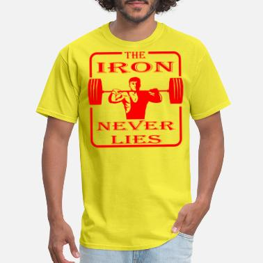 Beastmode On The Iron Never Lies ©WhiteTigerLLC.com  - Men's T-Shirt