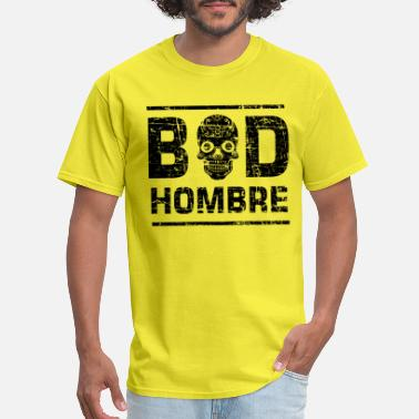 Hombre Bad Hombre - Men's T-Shirt