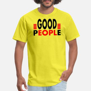 Good People Good People - Men's T-Shirt