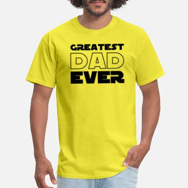 Daddy Of The Year Greatest Dad Ever - Daddy of the year - Father - Men's T-Shirt